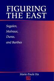 Figuring the East; Segalen, Malraux, Duras, and Barthes.
