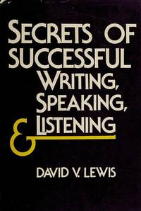 Secrets of successful writing, speaking, and listening