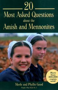 20 Most Asked Questions About the Amish & Mennonites
