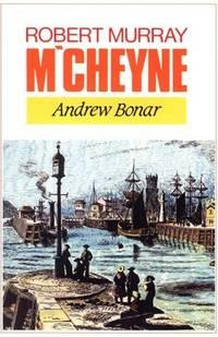 The Life of Robert Murray M'Cheyne