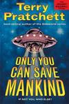 image of Only You Can Save Mankind (Johnny Maxwell Trilogy)