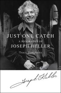 Just One Catch, A Biography of Joseph Heller