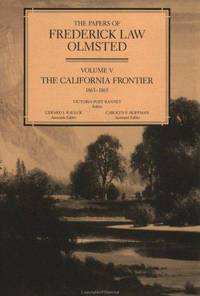 The Papers of Frederick Law Olmsted, Volume V: The California Frontier, 1863-1865