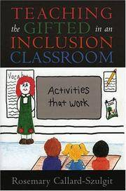 Teaching the Gifted in an Inclusion Classroom: Activities that Work: Activities that Work by  Rosemary Callard-Szulgit - Paperback - 2005 - from G3 Books (SKU: 018920)