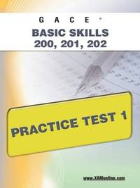 GACE Basic Skills 200, 201, 202 Practice Test 1