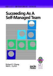 Succeeding Self Managed Team Guide Rev: A Practical Guide to Operating as a Self-Managed Work...