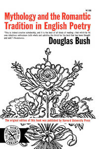 Mythology & Romantic Trad by Douglas, Bush