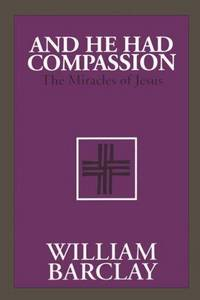 image of And He Had Compassion