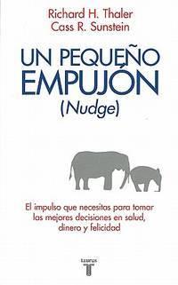 Nudge: Un peque?o empuj?n (Pensamiento / Taurus) (Spanish Edition)