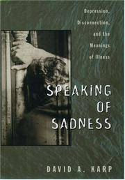 Speaking of Sadness: Depression, Disconnection, and the Meanings of Illness
