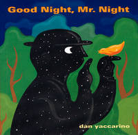 Good Night, Mr. Night by Dan Yaccarino - Paperback - from Discover Books (SKU: 3226026674)