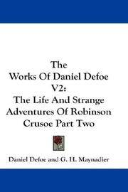 image of The Works Of Daniel Defoe V2: The Life And Strange Adventures Of Robinson Crusoe Part Two