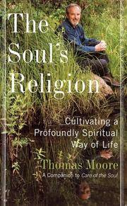 The Soul's Religion Cultivating a Profoundly Spiritual Way of Life