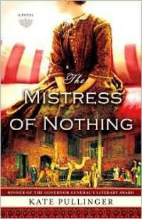 The mistress of nothing by Kate Pullinger - First American Edition - 2011 - from Rocking Chair Books (SKU: 9841510)