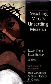 Preaching Mark's Unsettling Messiah by Chalice Press Staff - Paperback - from Better World Books  (SKU: 38992006-75)