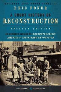 Short History Of Reconstruction, Updated Edition A