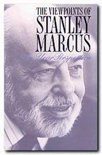 The Viewpoints of Stanley Marcus: A Ten-Year Perspective by Stanley Marcus - Hardcover - 1995-01-07 - from Books Express and Biblio.com