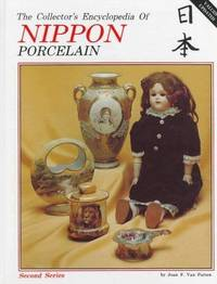The Collector's Encyclopedia of Nippon Porcelain by  Joan F Van Patten - Hardcover - Second Series - 1982 - from Brass DolphinBooks and Biblio.com