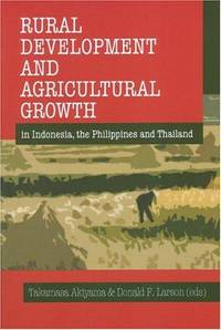 Rural Development and Agricultural Growth in Indonesia, the Philippines and Thailand