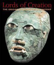 Lords of Creation: The Origins of Sacred Maya Kingship