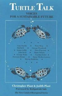 Turtle Talk: Voices for a Sustainable Future by Plant, Christopher - 1990