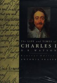 THE LIFE AND TIMES OF CHARLES I (KINGS & QUEENS S.)