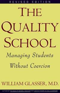 Quality School : Managing Students Without Coercion