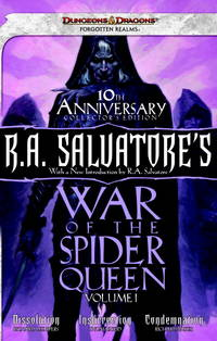 R.A. Salvatore's War of the Spider Queen, Volume I: Dissolution, Insurrection, Condemnation