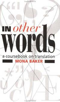 In Other Words: A Coursebook on Translation by Mona Baker - Paperback - August 1992 - from Firefly Bookstore and Biblio.com