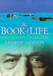 The Book of Life : One Mans Search for the Wisdom of Age