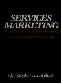 Services Marketing Text, Cases & Readings (Prentice-Hall Series in Marketing)
