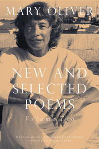 New and Selected Poems:  Volume Two by  Mary OLIVER - First Edition - 2005 - from Grendel Books, ABAA/ILAB (SKU: 67771)