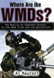 Where Are the WMDs?  The Reality of Chem-Bio Threats on the Home Front and  the Battlefront