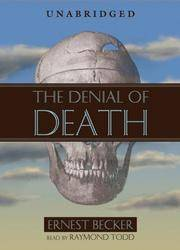 image of Denial of Death, The (10 CD's) - Unabridged