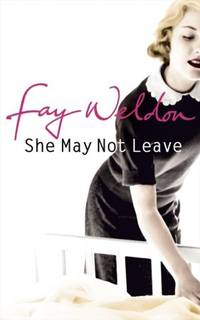 She May Not Leave by Fay Weldon - Paperback - from Book Haven and Biblio.com