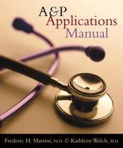 A&P Applications Manual by  Kathleen Welch Frederic Martini - Paperback - [ Edition: First ] - from BookHolders (SKU: 1895455)