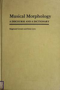 Musical Morphology : A Discourse and a Dictionary
