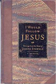 I Would Follow Jesus: Writings from the Heart of Joseph Stowell
