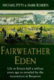 Fairweather Eden: Story of Boxgrove and the First Europeans