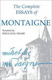 The Complete Essays of Montaigne.