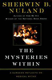 The Mysteries Within - A Surgeon Reflects on Medical Myths