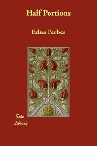 Half Portions by Edna Ferber - Paperback - 2008-01-21 - from Ergodebooks and Biblio.com