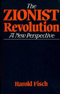 THE ZIONIST REVOLUTION A New Perspective