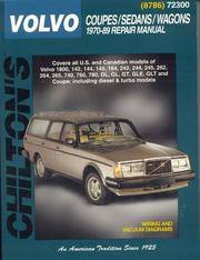 Chilton's Volvo Coupes,Sedans and Wagons 1970-89 Repair Manual. Covers All Us,and Canadian Models of 1800,142,144,145,164,242,244 245,262,264,265,740,760,780,Dl,GL,GT,GLE,GLT,Coupe,Diesel & Turbo .Part No 8786)..Wiring and Vacuum Diagrams