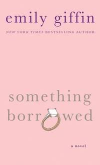 image of Something Borrowed: A Novel