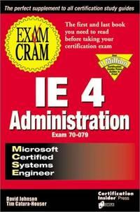 MCSE IE4 Administration Exam Cram: Exam: 70-079