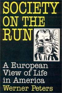 Society on the Run: A European View of Life in America