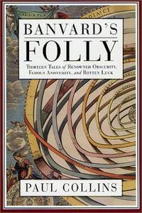 Banvard's Folly: Tales of Renowned Obscurity, Famous Anonymity, and Rotten Luck