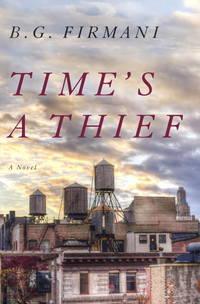 Time's a Thief: A Novel
