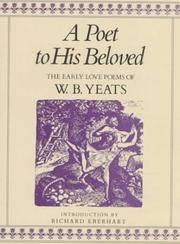 A Poet to His Beloved  The Early Love Poems of William Butler Yeats